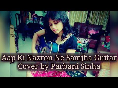 Aap Ki Nazron Ne Samjha (guitar cover) | Parbani Sinha