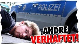 ANDRE VERHAFTET!
