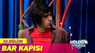 Bar Kapısı - Güldür Güldür Show 10.Bölüm