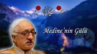 M. Fethullah Gülen - Medinenin Gülü Şiiri