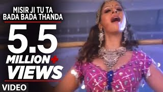 Misir Ji Tu Ta Bada Bada Thanda - Hot Bhojpuri Item Song | Nirahuaa Rikshawala