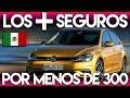Los Autos Más Seguros Por Menos De $300 Mil Pesos En México