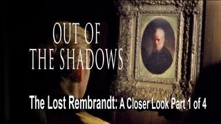 The Lost Rembrandt: A Closer Look by the Rembrandt Research Project (Part 1/4)