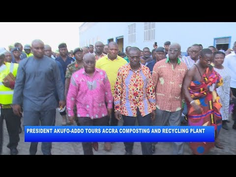 PRESIDENT AKUFO-ADDO TOURS ACCRA COMPOSTING & RECYCLING PLANT_AKM