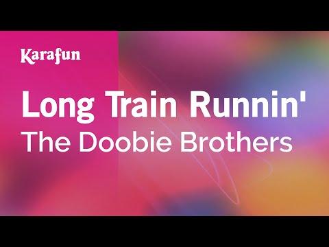 Karaoke Long Train Runnin' - The Doobie Brothers *