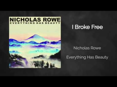 I Broke Free  Nicholas Rowe