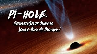 Pi-Hole - Complete guide to whole-home ad blocking!