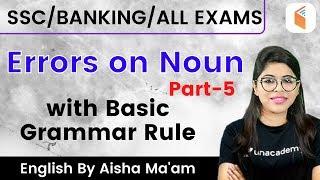 5:00 PM - SSC/Banking/All Exams 2020 | English by Aisha Ma'am | Errors on Noun