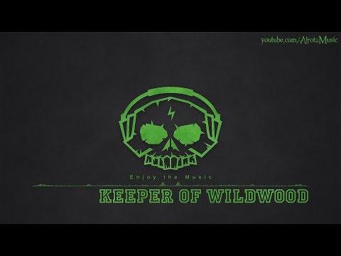Keeper Of Wildwood by Johan Johansson - [Build Music]