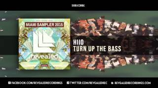 HIIO - Turn Up The Bass [OUT NOW!] [7/9 Miami Sampler 2015]