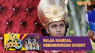 Raja Haikal  Menghukum Dodit Yang Mencuri Coklat Pangeran - Kun Anta 3 Eps 5
