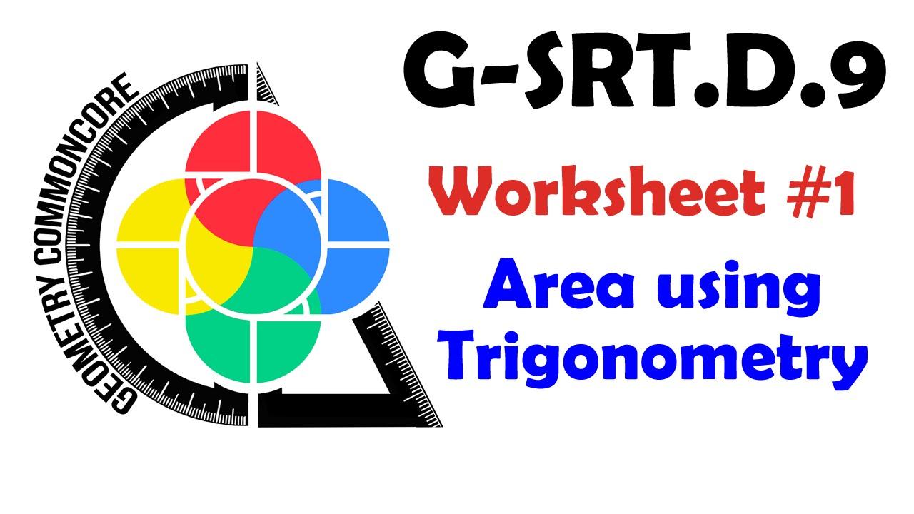 worksheet Area Of A Triangle Using Sine Worksheet g srt d 9 worksheet 1 area of triangles using trigonometry youtube trigonometry