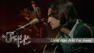 James Taylor - Long Ago And Far Away (BBC In Concert, 11/16/1970)