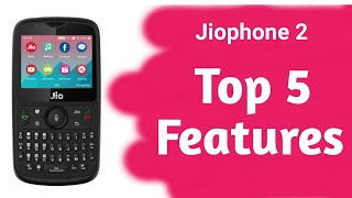 jio phone 2 top 5 features