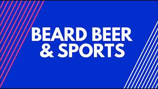 Beard, Beer and Sports Episode 4 NBA Everybody Wanted Smoke! Fight Weekend?