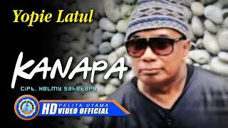 YOPIE LATUL - KANAPA (Official Music Video)