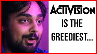 Activision Is The Greediest Company In Gaming...