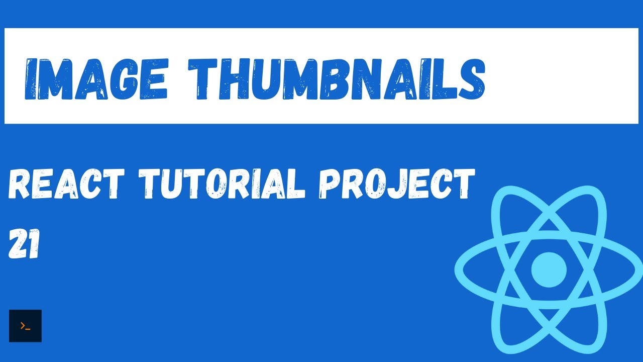 React Components Tutorial - Creating Image Thumbnails - Fully Featured React Project Tutorial