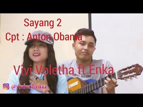 SAYANG 2, cover  by Vivi Voletha ft Enka, Cipt : Anto Obama