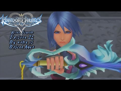 Kingdom Hearts: Birth By Sleep_Blind Stream Episode 32: My Name is Master Aqua