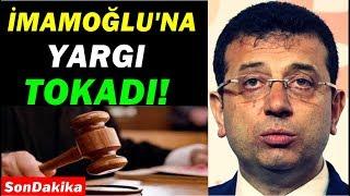 Ekrem İmamoğlu'na Yargı Tokadı! Son Dakika Haberi