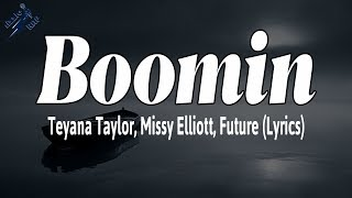 Boomin - Teyana Taylor, Missy Elliott, Future (Lyrics)
