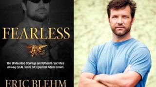 Interview with Eric Blehm, Author of Fearless: The Story of Seal Team 6 & Adam Brown - Seg 1