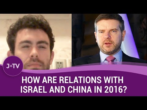How are relations with Israel and China in 2016? | Current Affairs | J-TV