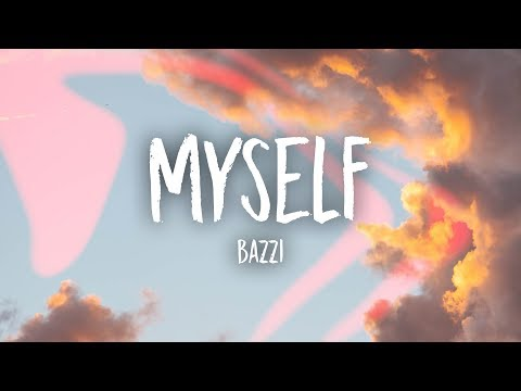 bazzi---myself-(lyrics)