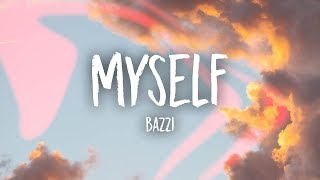 Bazzi - Myself (Lyrics)