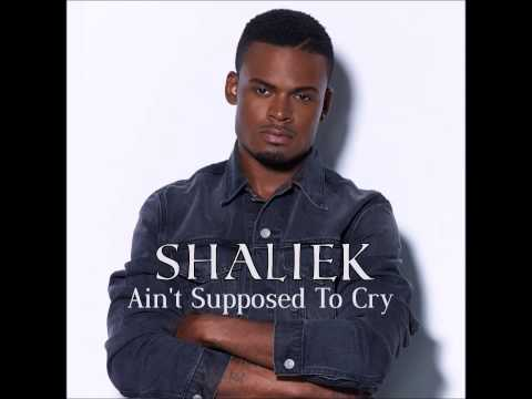 """Shaliek """"Ain't Supposed To Cry"""""""