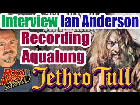 Ian Anderson Talks Recording Aqualung Under Rotten Acoustics