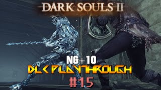 TORTURE TOWER! Dark Souls 2: NG+10 DLCS Part 15