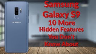 Samsung Galaxy S9 10 More Hidden Features (20 Tips & Tricks Part 2) - YouTube Tech Guy