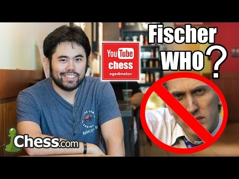 GM Hikaru Nakamura: Bobby Fischer didn't have a significant impact on chess!?