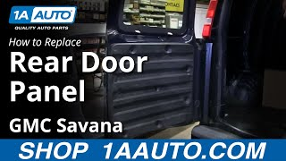How To Remove Rear Inside Door Panel Chevy Express GMC Savana Cargo Van