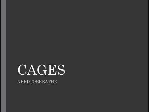 Cages- NEEDTOBREATHE Lyrics