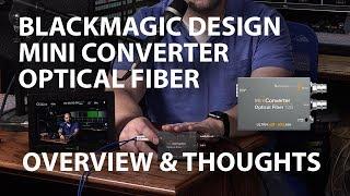 Blackmagic Design Optical Fiber 12G Mini Converter - Fiber to SDI - Thoughts and Review