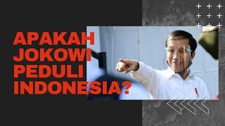 APAKAH JOKOWI PEDULI INDONESIA?