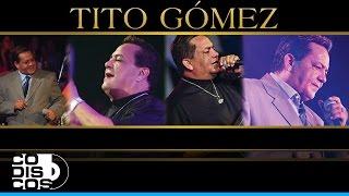 Fue Tan Fácil, Tito Gómez - Audio