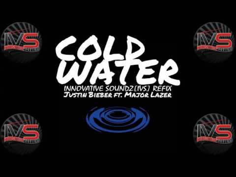 Major Lazer Feat. Justin Bieber - Cold Water (Innovative Soundz[IVS] Refix)