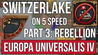 EU4 | Switzerlake on 5 SPEED ONLY (NO PAUSING) - Part 3: Rebellion (Finale) thumbnail