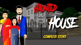 Haunted House Complete Story | Horror Story in Hindi