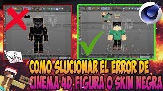 Como Solucionar el problema de Cinema 4D figura o skin negra|Bien explicado HD