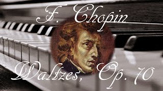 🎼 Frederic Chopin Waltzes, Op. 70 | Piano Romantic Classical Music for Relaxation and Studying