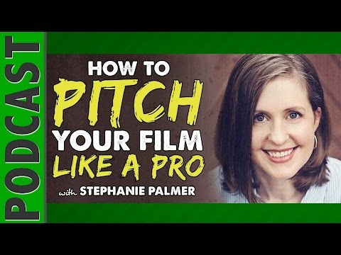 Stephanie Palmer: How to Pitch Your Film Like a Pro - IFH 049
