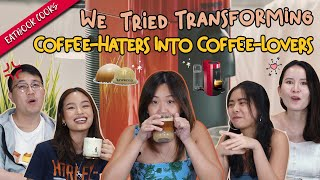 We Tried Transforming Coffee Haters into Coffee Lovers   Eatbook Cooks   EP 49