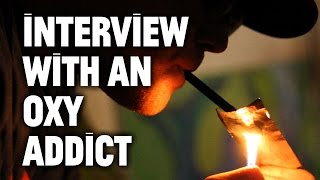Interview with an Oxy Addict