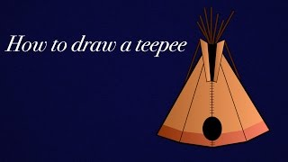 How to Draw a Teepee or TIPI