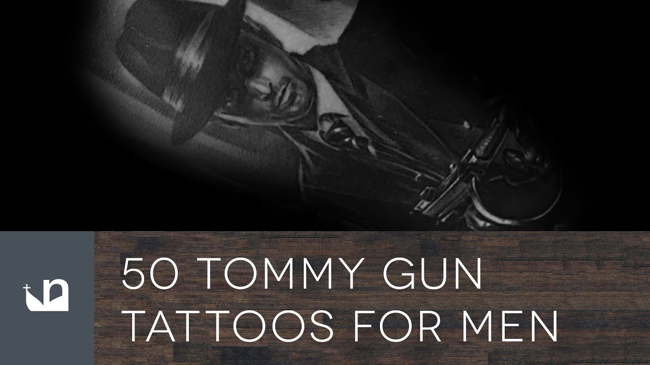 50 Tommy Gun Tattoo Ideas For Men – Firearm Designs